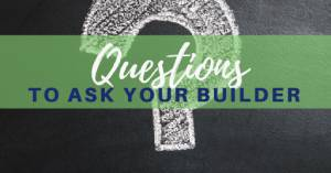 Questions to ask your builder-Pandemic Impact On SW Florida Real Estate-Richardson Custom Homes-Fort Myers-300x157jpg
